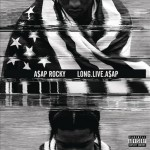 A$AP Rocky – <i>LongLiveA$AP</i> (Album Cover & Track List)