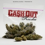 Mixtape: Ca$h Out – 'Keisha'