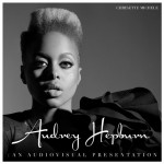 Mixtape: Chrisette Michele – 'Audrey Hepburn: An Audiovisual Presentation'