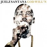 Juelz Santana – 'God Will'n' (Mixtape Artwork)