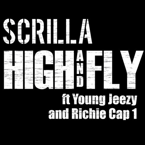 scrilla high and fly