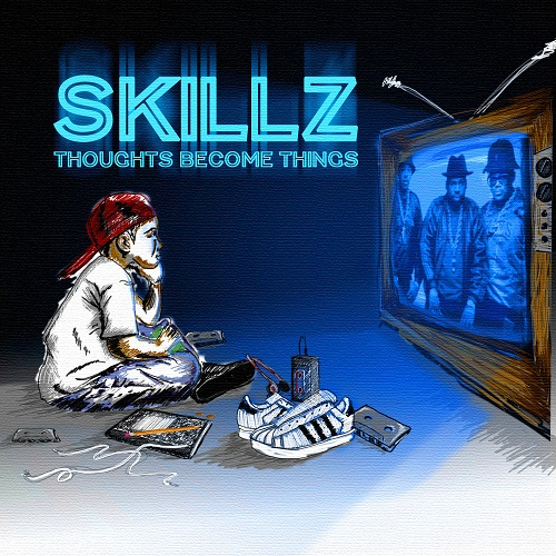 skillz thoughts become things