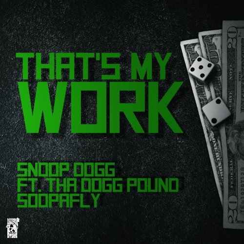 snoop dogg thats my work
