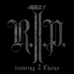 Young Jeezy – 'R.I.P' (Feat. 2 Chainz)