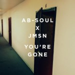 Ab-Soul & JMSN – 'You're Gone'