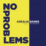 Azealia Banks – 'No Problems'