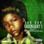 Bow Wow – 'Greenlight 5′ (Mixtape Artwork & Track List)