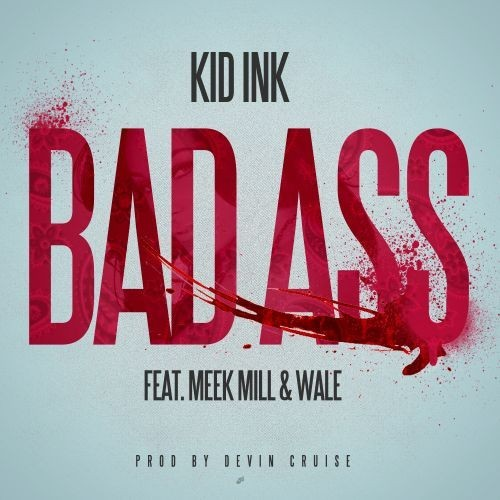 kid ink bad ass