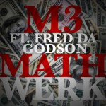 M3 – 'MathWerk' (Feat. Fred Da Godson)
