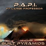 P.A.P.I. – 'Tadow' (Feat. French Montana, 2 Chainz & Pusha T) + 'Built Pyramids' (Feat. Large Professor)