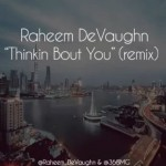 raheem thinkin bout you 150x150