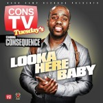 consequence looka here baby 150x150