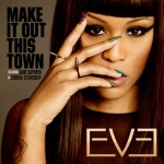 Eve – 'Make It Out This Town' (Feat. Gabe Saporta of Cobra Starship)