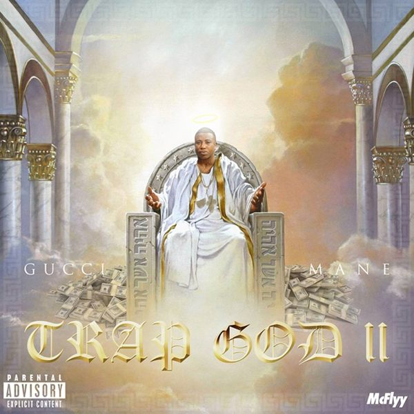 Gucci Mane Trap God Ii Mixtape Cover Hiphop N More