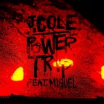 J. Cole – 'Power Trip' (Feat. Miguel) (CDQ)