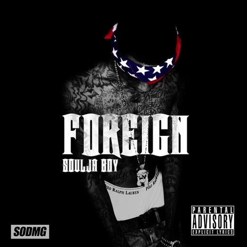 soulja boy foreign