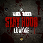 waka flocka stay hood 150x150