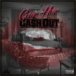 Ca$h Out – 'Come Here'
