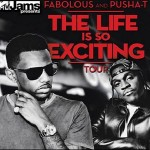 Fabolous & Pusha T Announce 'The Life Is So Exciting' Tour