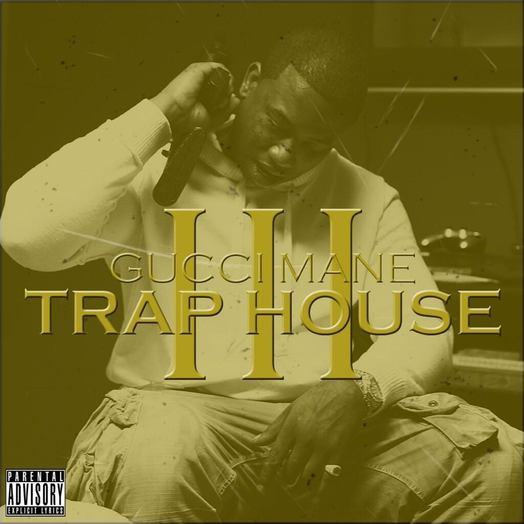 Gucci Mane – Trap House 3 (Album Stream) | HipHop-N-More