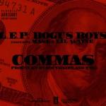 L.E.P Bogus Boys – 'Commas' (Feat. Mase & Lil Wayne)