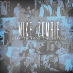 Mike Zombie – 'Started From The Bottom' (Freestyle)