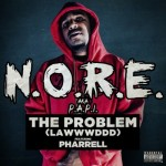 P.A.P.I. aka N.O.R.E. – 'The Problem (Lawwwddd)' (Feat. Pharrell)