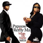 Papoose – 'Whats My Name' (Feat. Remy Ma)