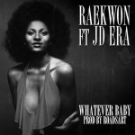Raekwon – 'Whatever Baby' (Feat. JD Era)
