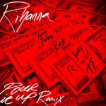 Rihanna – 'Pour It Up (Remix)' (Feat. Young Jeezy, Rick Ross, Juicy J & T.I.)