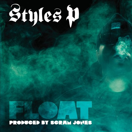 Styles P – Float (Album Cover & Track List) | HipHop-N-More