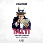 Chevy Woods – 'Tax It' (Feat. Bow Wow)