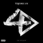 The-Dream – <i>IV Play</i> (Album Stream)