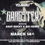Yelawolf – 'Gangster' (Feat. A$AP Rocky & Big Henry)