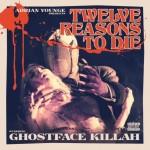 Ghostface Killah & Adrian Younge – <i>12 Reasons To Die</i> (Album Cover & Track List)