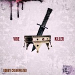 Bobby Creekwater – 'Vibe Killer' (Don't Kill My Vibe Freestyle)