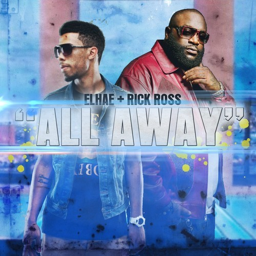 elhae rick ross all away