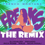 French Montana – 'Freaks (Remix)' (Feat. Nicki Minaj, Rick Ross, Wale, Mavado & DJ Khaled)