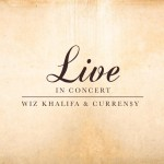 Wiz Khalifa & Curren$y – 'Live In Concert' (Artwork & Track List)