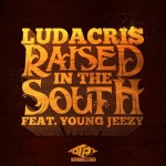 Ludacris – 'Raised In The South' (Feat. Young Jeezy)
