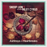 Snoop Lion – 'Ashtrays And Heartbreaks' (Feat. Miley Cyrus)