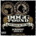 Tha Dogg Pound – 'U Don't Know Me Like That' (Feat. Snoop Dogg)