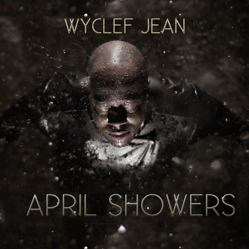 wyclef april showers