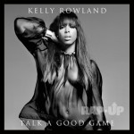 Kelly Rowland – <i>Talk A Good Game</i> (Album Cover & Track List)