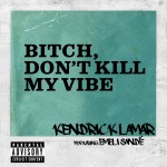 Kendrick Lamar – 'B**ch, Don't Kill My Vibe (International Remix)' (Feat. Emeli Sandé)