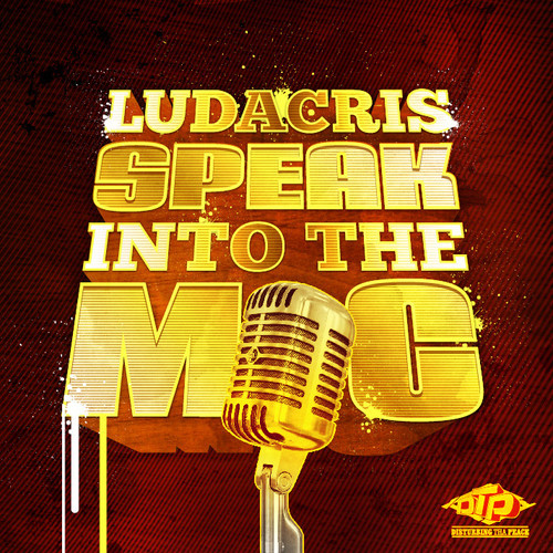 ludacris speak into the mic
