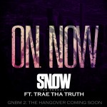 Snow Tha Product – 'On Now' (Feat. Trae Tha Truth)