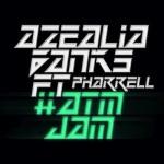 Azealia Banks – '#ATMJAM' (Feat. Pharrell) (CDQ)