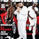 Birdman, DJ Khaled & Ace Hood Cover The Source (June / July)