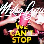 Miley Cyrus – 'We Can't Stop'